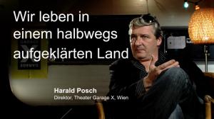 - Harald Posch - Direktor, Theater Garage X, Wien